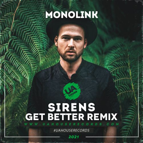 Monolink - Sirens (Get Better Remix) [2021]