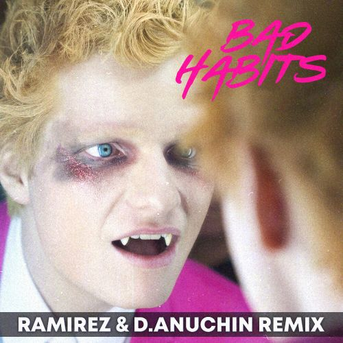 Ed Sheeran - Bad Habits (Ramirez & D. Anuchin Remix) [2021]