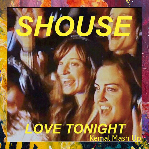 Shouse x Maddow - Love Tonight (Kemal Mash Up) [2021]