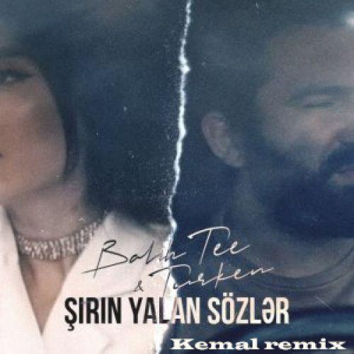 Bahh Tee & Turken - Sirin Yalan Sozlar (Kemal Remix) [2021]
