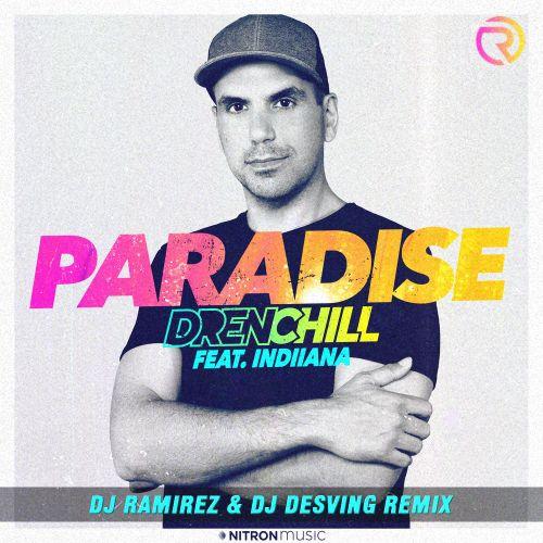 Drenchill feat. Indiiana - Paradise (DJ Ramirez & DJ Desving Remix) [2021]
