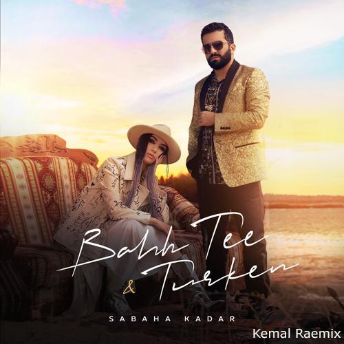 Bahh Tee, Turken - Sabaha Kadar (Kemal Remix) [2021]