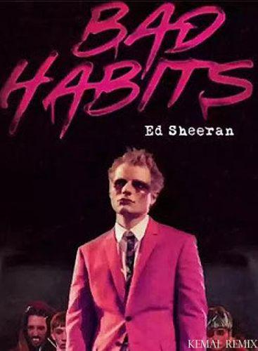 Ed Sheeran - Bad Habits (Kemal Remix) [2021]