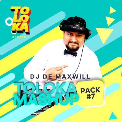 DJ De Maxwill - Toloka Mashup Pack #7 [2021]