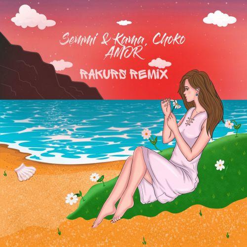 Semmi&Kama, Choco - Amor (Rakurs Remix) [2021]