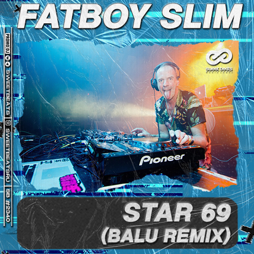 Fatboy Slim - Star 69 (Balu Remix) [2021]