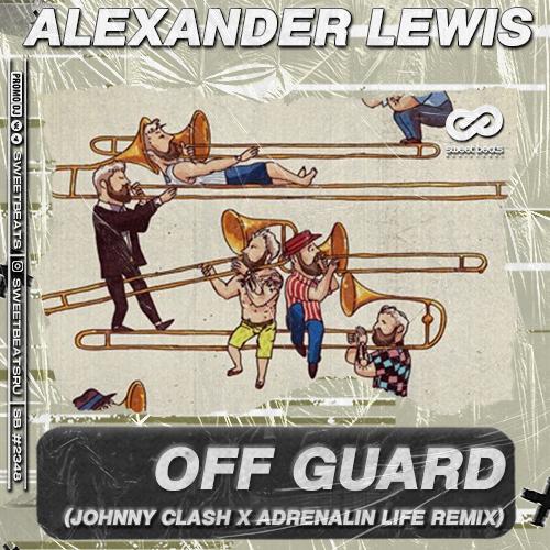 Alexander Lewis - Off Guard (Johnny Clash x Adrenalin Life Remix) [2021]