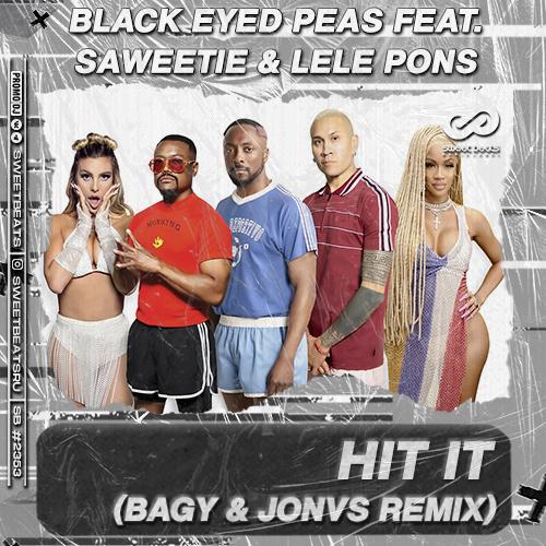 Black Eyed Peas feat. Saweetie & Lele Pons - Hit It (Bagy & Jonvs Remix) [2021]